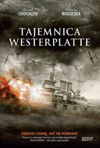 """Okładka książki """"Tajemnice Westerplatte"""" - PawłaChochlewa i Aldony Rogulskiej-Batory"""